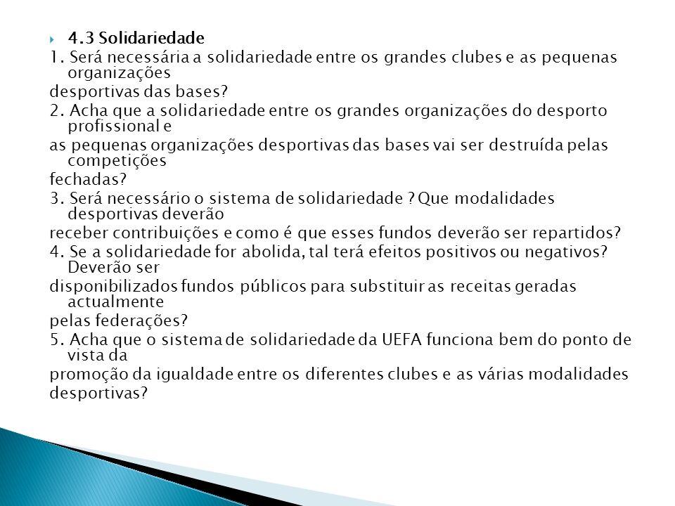 4.3 Solidariedade 1. Será necessária a solidariedade entre os grandes clubes e as pequenas organizações.