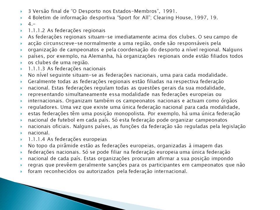 3 Versão final de O Desporto nos Estados-Membros , 1991.