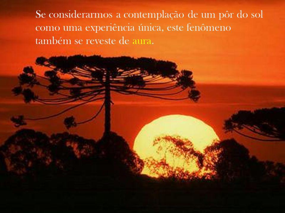Se considerarmos a contemplação de um pôr do sol