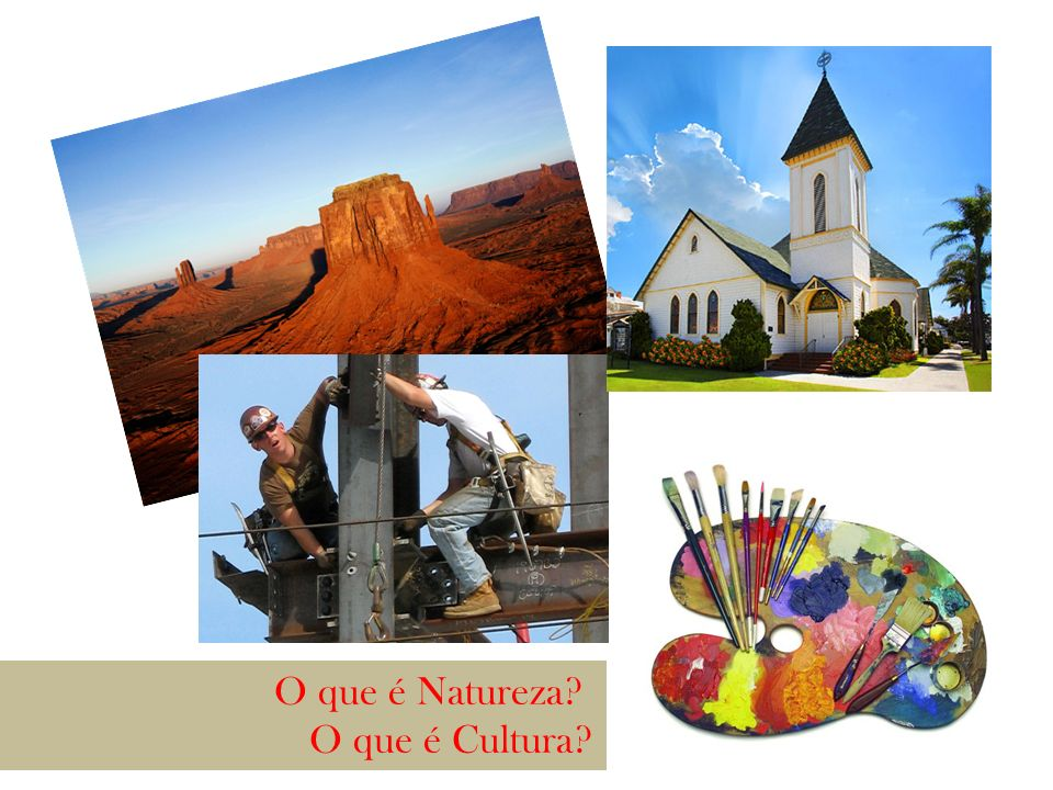 O que é Natureza O que é Cultura
