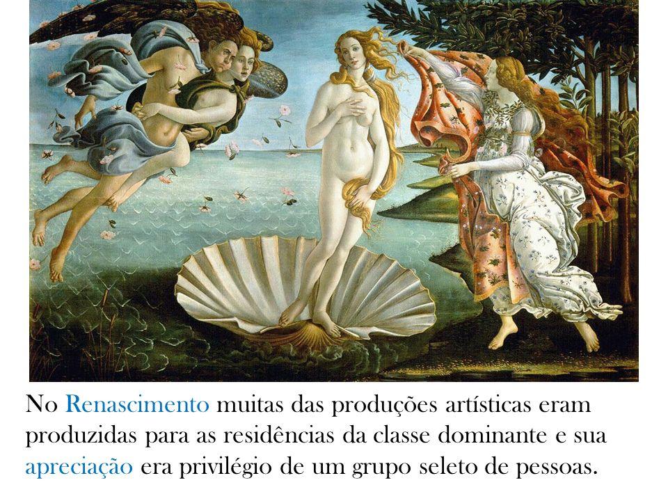 No Renascimento muitas das produções artísticas eram