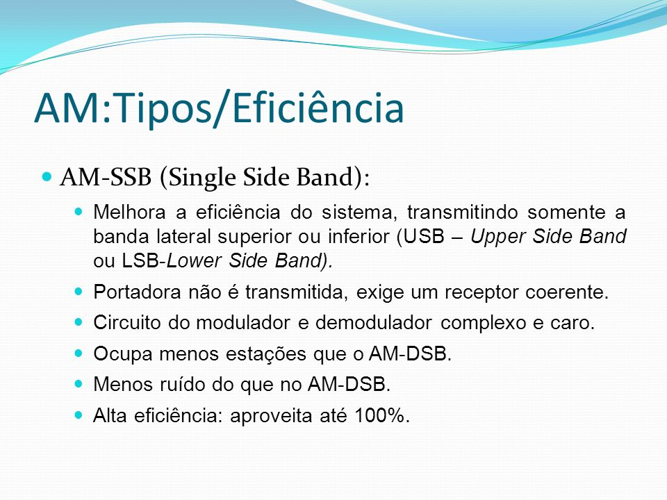 AM:Tipos/Eficiência AM-SSB (Single Side Band):