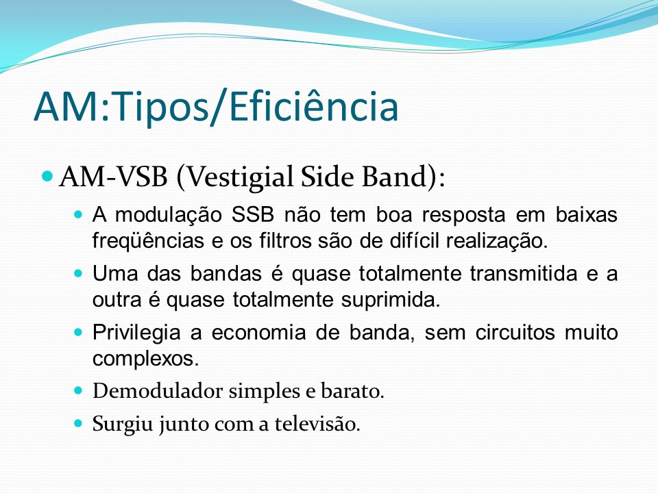 AM:Tipos/Eficiência AM-VSB (Vestigial Side Band):