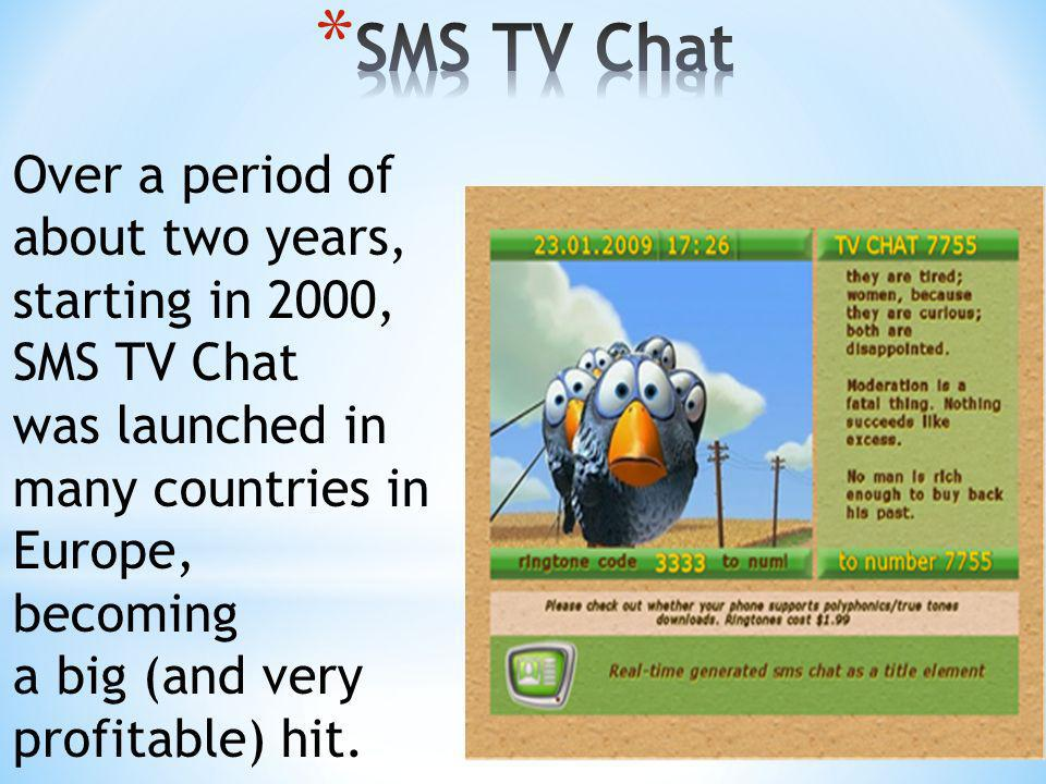 SMS TV Chat Over a period of