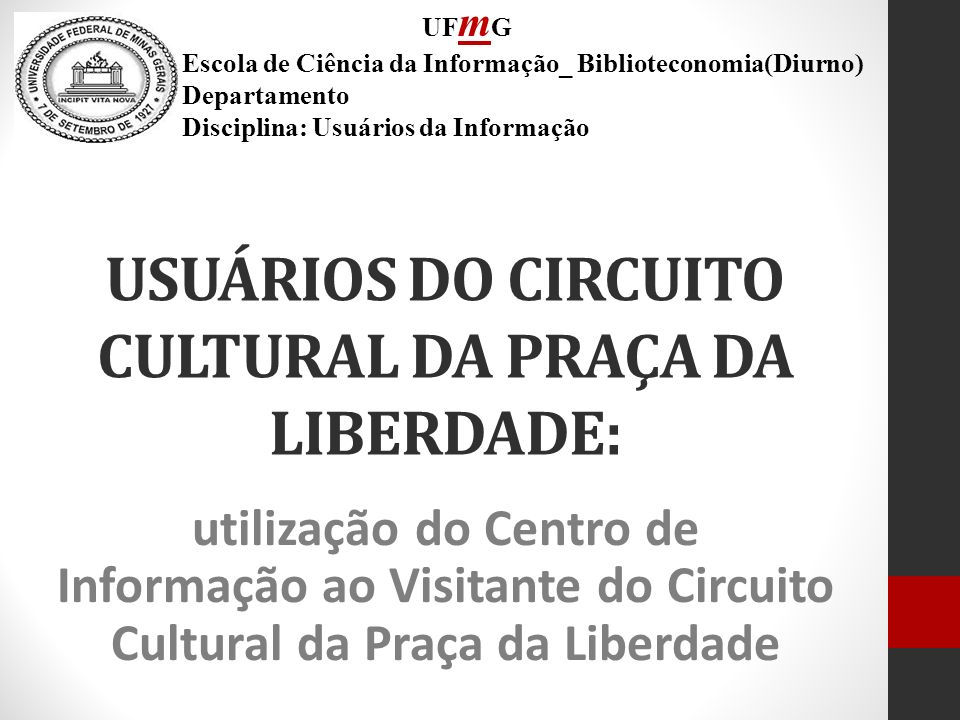 USUÁRIOS DO CIRCUITO CULTURAL DA PRAÇA DA LIBERDADE: