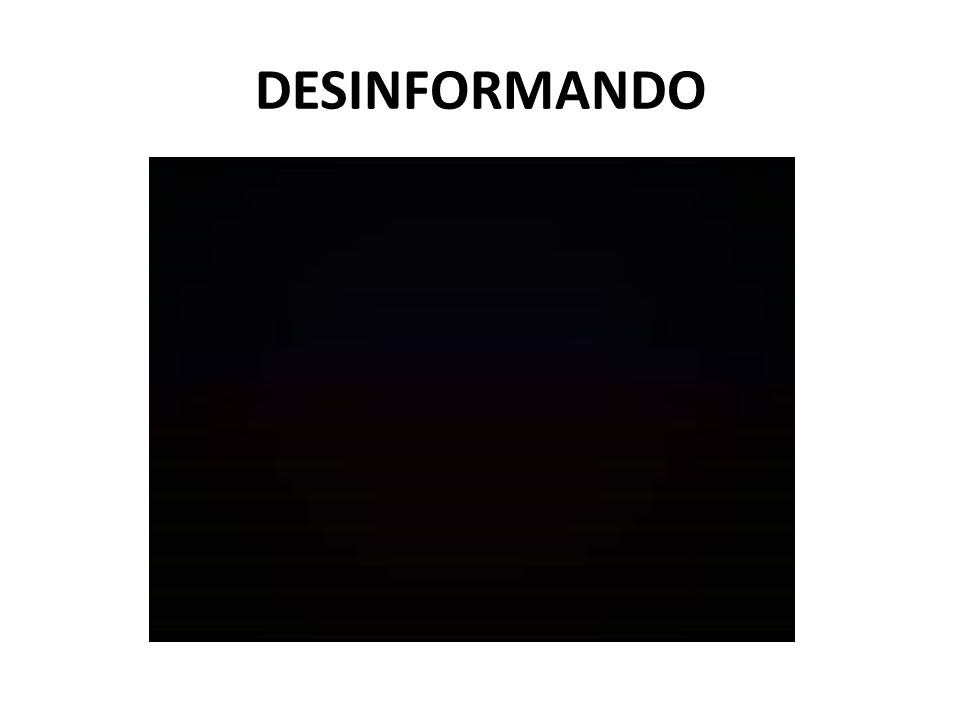 DESINFORMANDO