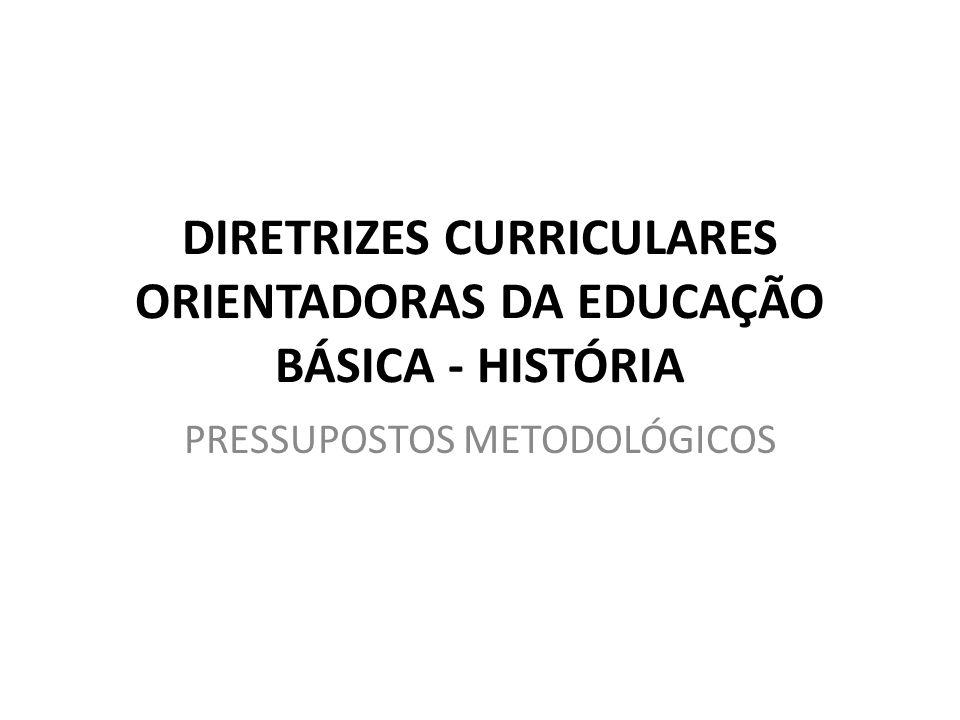 DIRETRIZES CURRICULARES ORIENTADORAS DA EDUCAÇÃO BÁSICA - HISTÓRIA