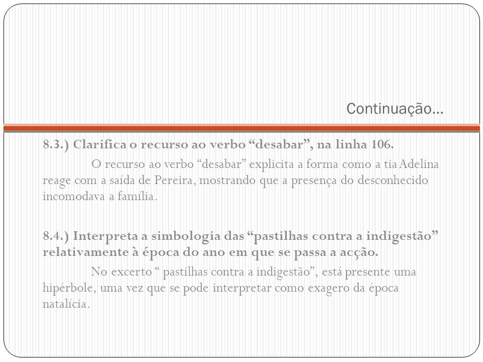 Continuação… 8.3.) Clarifica o recurso ao verbo desabar , na linha 106.