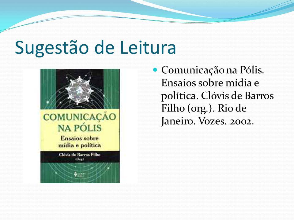 Sugestão de Leitura Comunicação na Pólis. Ensaios sobre mídia e política.