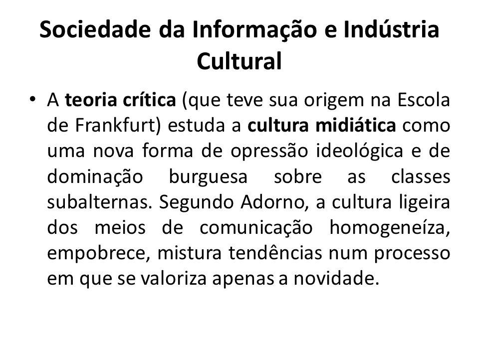 Sociedade da Informação e Indústria Cultural