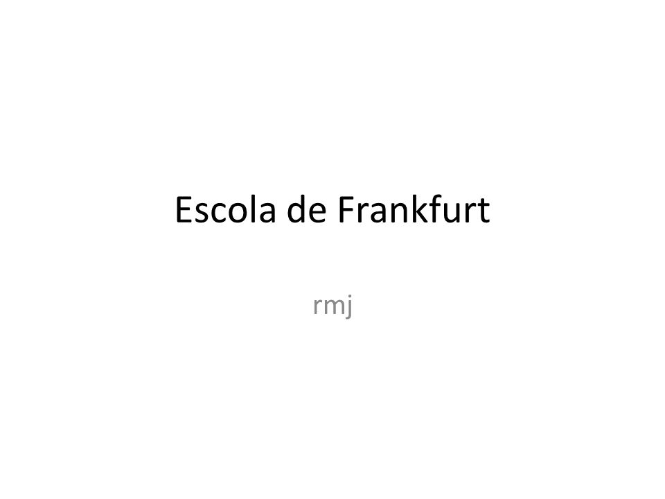 Escola de Frankfurt rmj