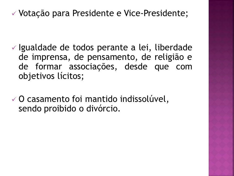 Votação para Presidente e Vice-Presidente;