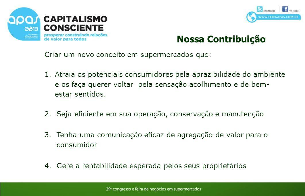 Nossa Contribuição Criar um novo conceito em supermercados que: