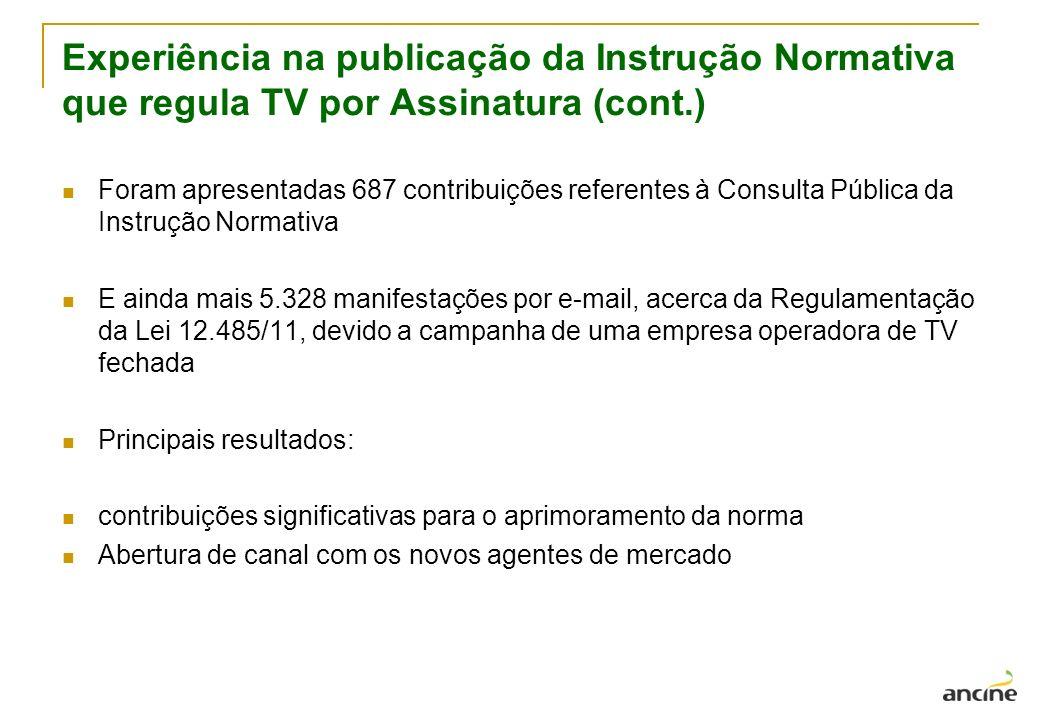 Experiência na publicação da Instrução Normativa que regula TV por Assinatura (cont.)