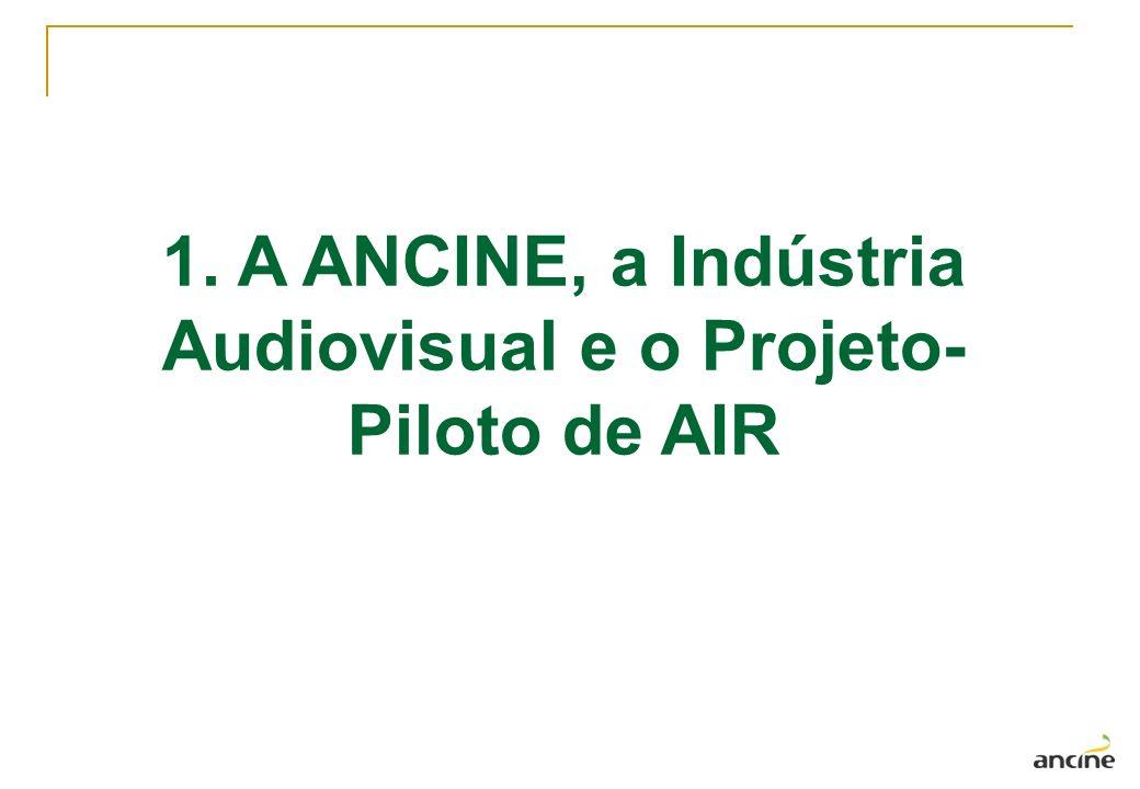 1. A ANCINE, a Indústria Audiovisual e o Projeto-Piloto de AIR
