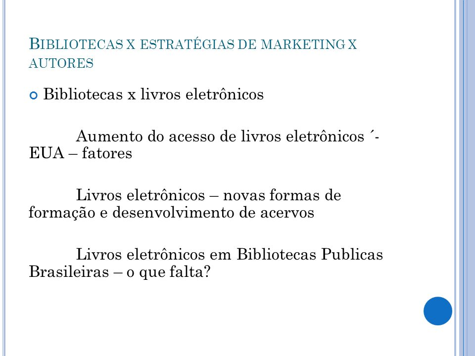 Bibliotecas x estratégias de marketing x autores