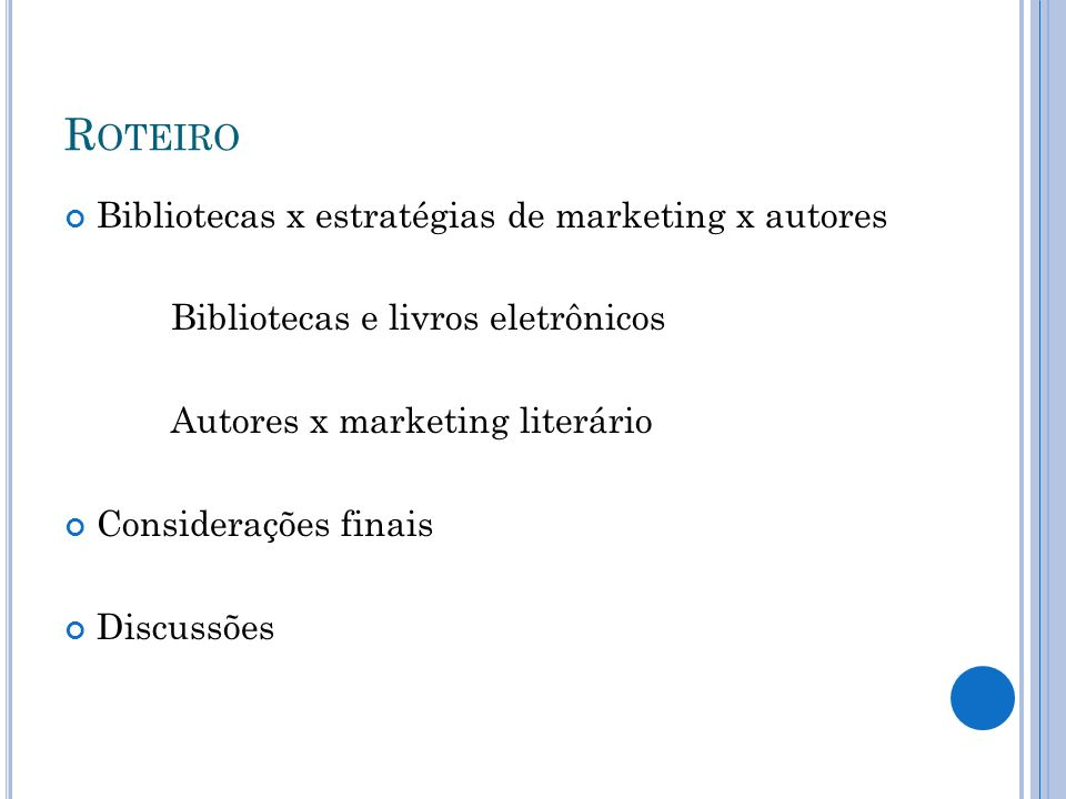 Roteiro Bibliotecas x estratégias de marketing x autores