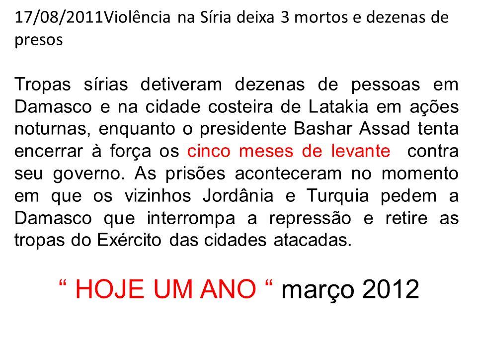 17/08/2011Violência na Síria deixa 3 mortos e dezenas de presos