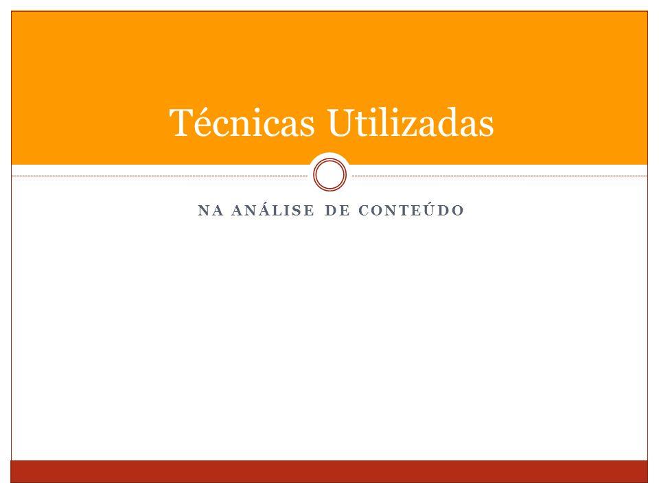 Técnicas Utilizadas Na Análise de conteúdo