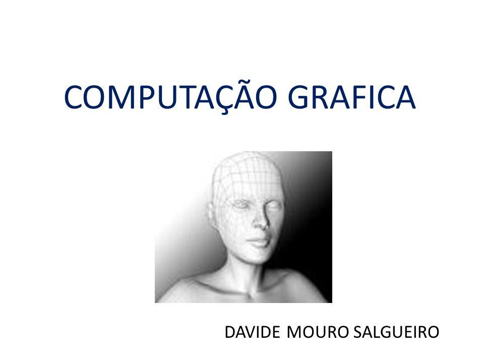 COMPUTAÇÃO GRAFICA DAVIDE MOURO SALGUEIRO