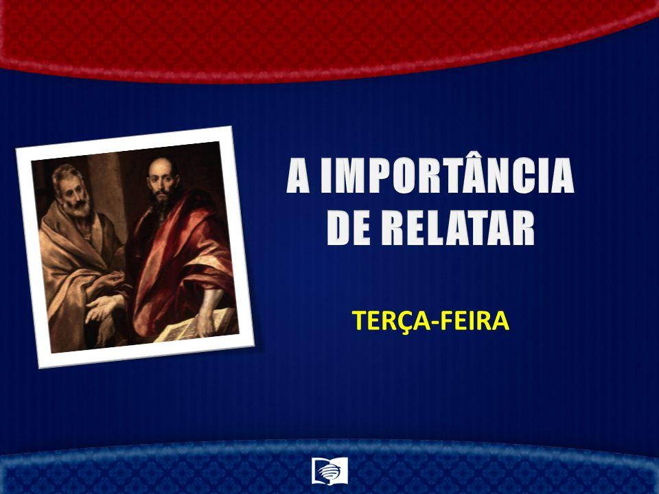 A IMPORTÂNCIA DE RELATAR
