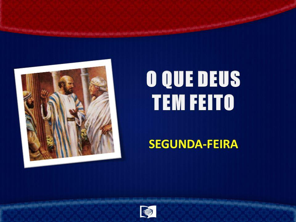 O QUE DEUS TEM FEITO SEGUNDA-FEIRA