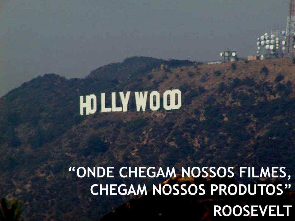 ONDE CHEGAM NOSSOS FILMES, CHEGAM NOSSOS PRODUTOS ROOSEVELT