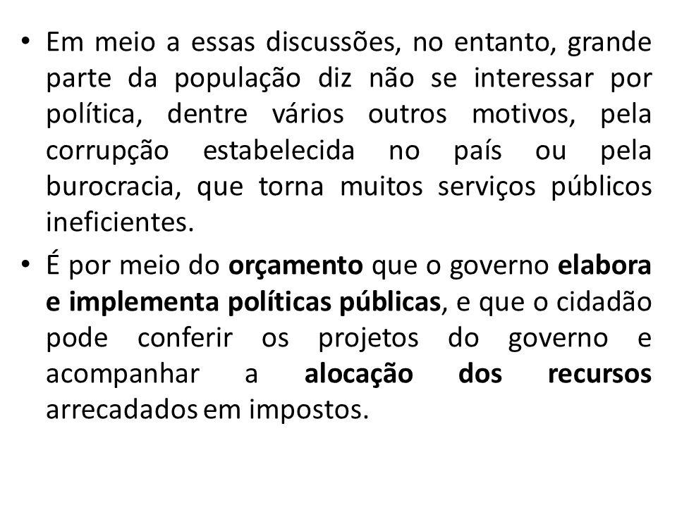 Em meio a essas discussões, no entanto, grande parte da população diz não se interessar por política, dentre vários outros motivos, pela corrupção estabelecida no país ou pela burocracia, que torna muitos serviços públicos ineficientes.