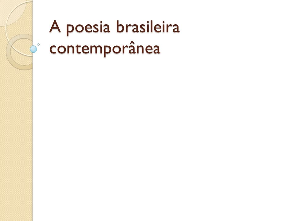 A poesia brasileira contemporânea