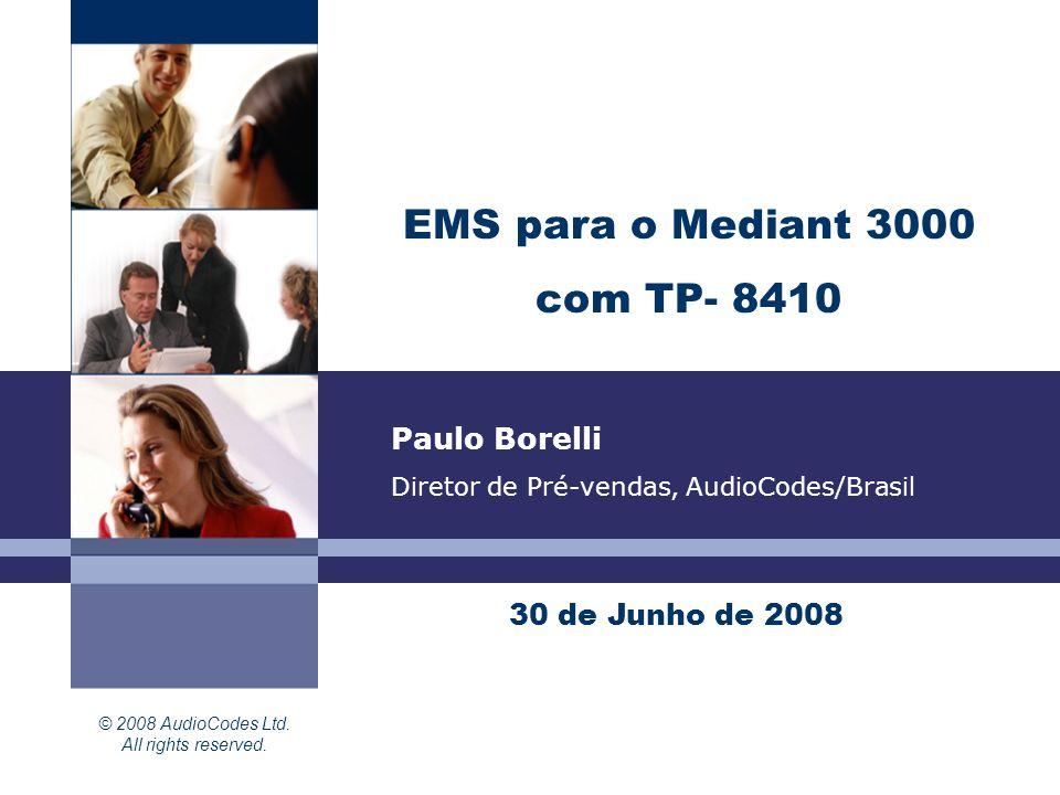EMS para o Mediant 3000 com TP- 8410 Paulo Borelli 30 de Junho de 2008