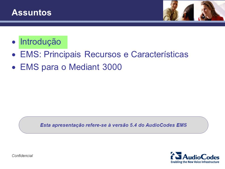 Esta apresentação refere-se à versão 5.4 do AudioCodes EMS