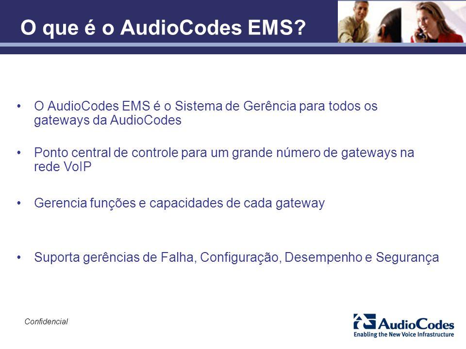 O que é o AudioCodes EMS O AudioCodes EMS é o Sistema de Gerência para todos os gateways da AudioCodes.