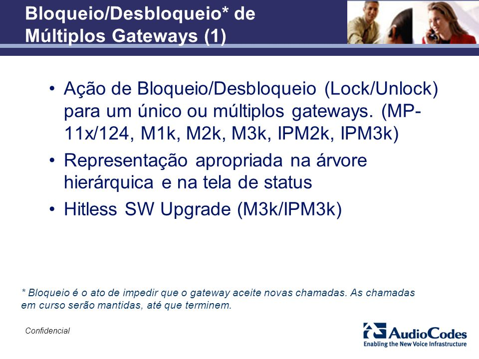 Bloqueio/Desbloqueio* de Múltiplos Gateways (1)