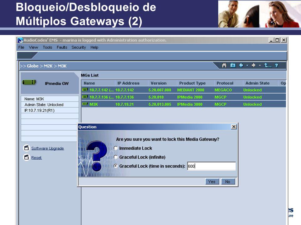 Bloqueio/Desbloqueio de Múltiplos Gateways (2)