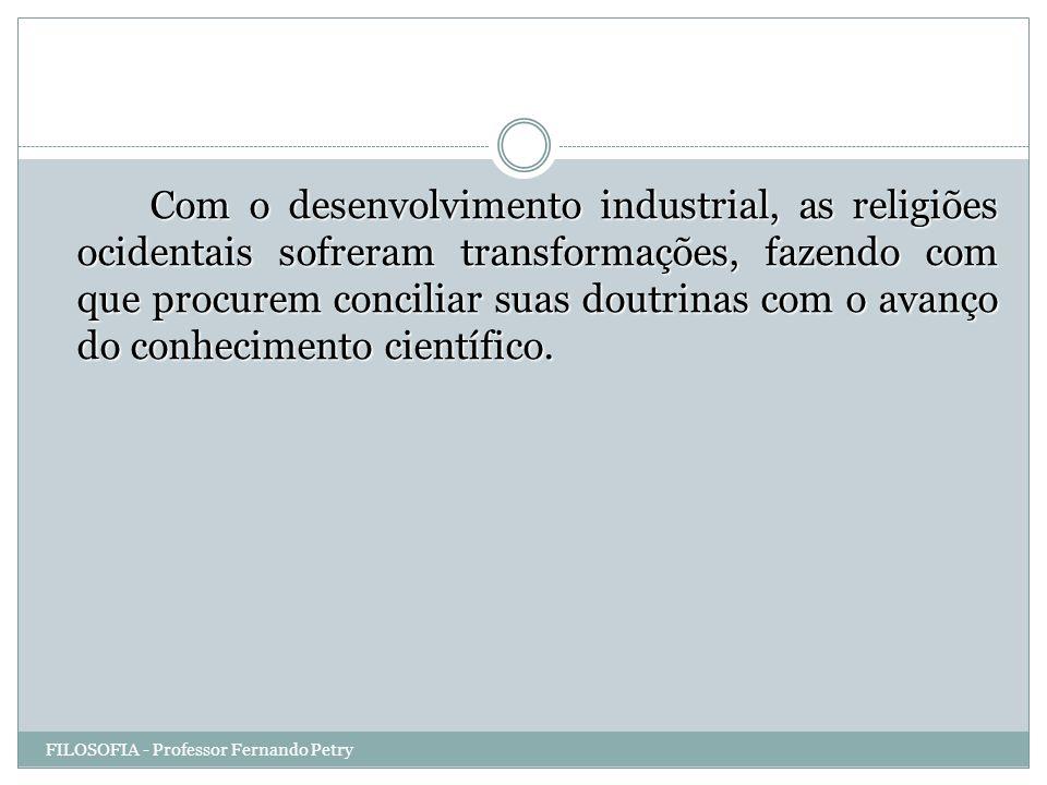 Com o desenvolvimento industrial, as religiões ocidentais sofreram transformações, fazendo com que procurem conciliar suas doutrinas com o avanço do conhecimento científico.