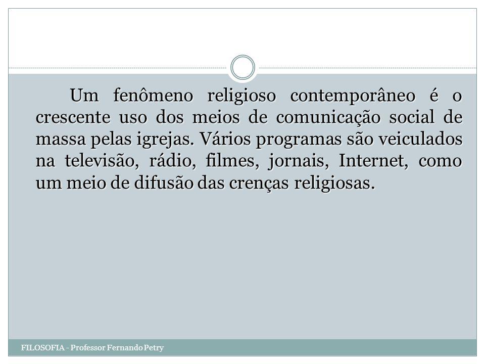 Um fenômeno religioso contemporâneo é o crescente uso dos meios de comunicação social de massa pelas igrejas. Vários programas são veiculados na televisão, rádio, filmes, jornais, Internet, como um meio de difusão das crenças religiosas.