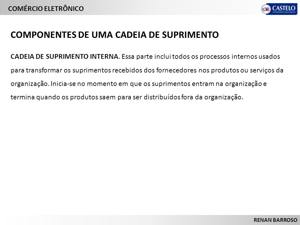 COMPONENTES DE UMA CADEIA DE SUPRIMENTO