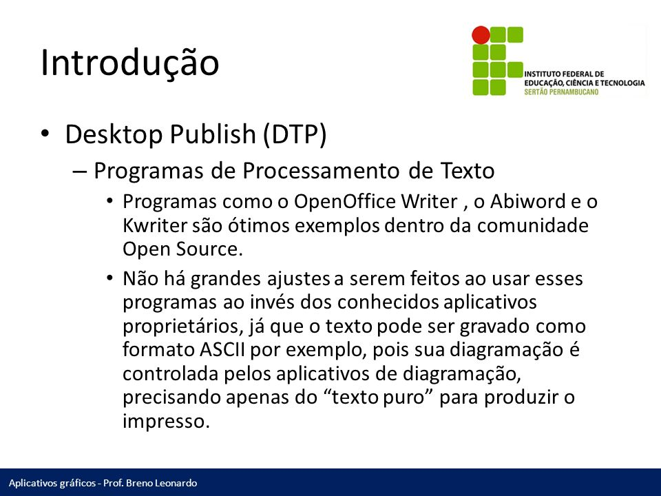 Introdução Desktop Publish (DTP) Programas de Processamento de Texto