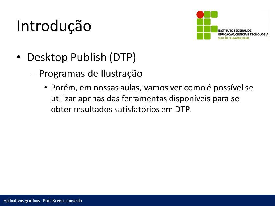 Introdução Desktop Publish (DTP) Programas de Ilustração