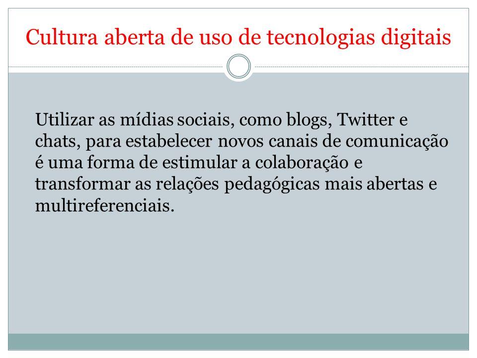 Cultura aberta de uso de tecnologias digitais