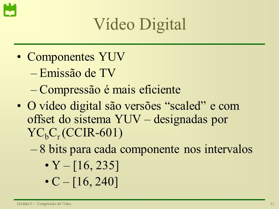 Vídeo Digital Componentes YUV Emissão de TV