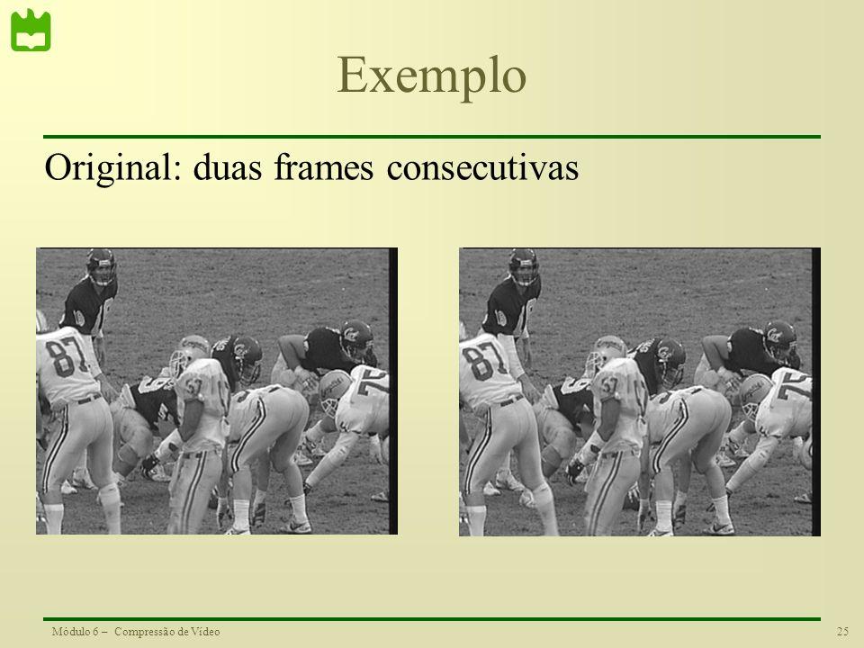 Exemplo Original: duas frames consecutivas