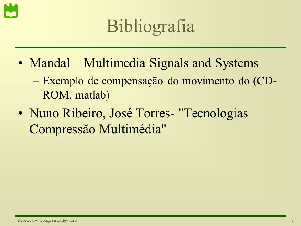 Bibliografia Mandal – Multimedia Signals and Systems