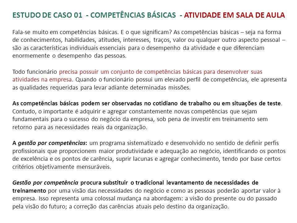 ESTUDO DE CASO 01 - COMPETÊNCIAS BÁSICAS - ATIVIDADE EM SALA DE AULA