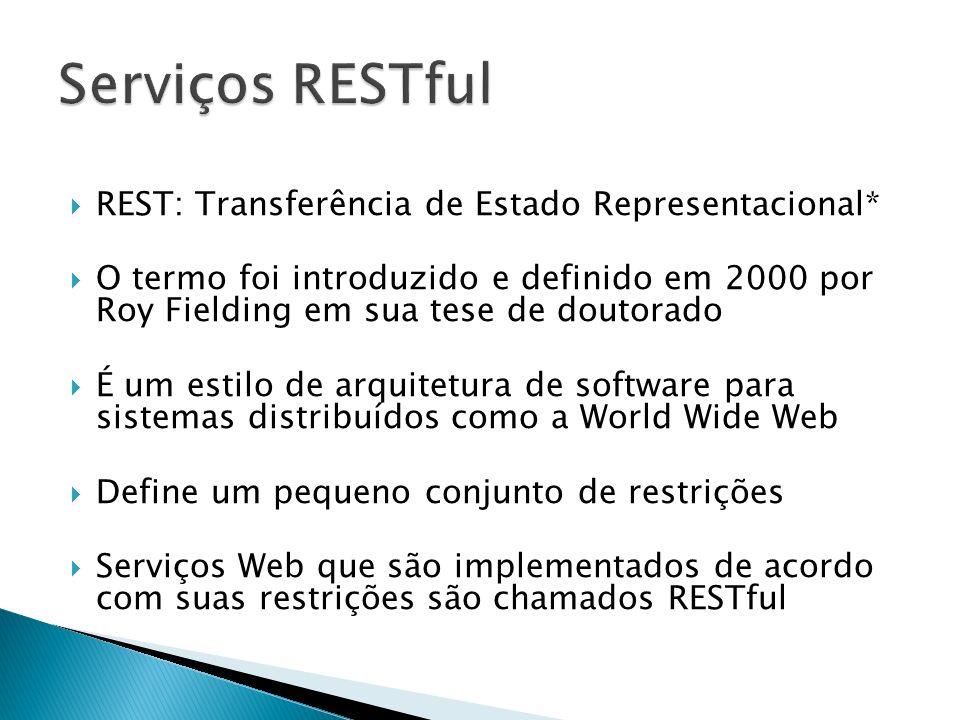 Serviços RESTful REST: Transferência de Estado Representacional*