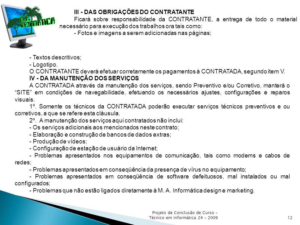III - DAS OBRIGAÇÕES DO CONTRATANTE