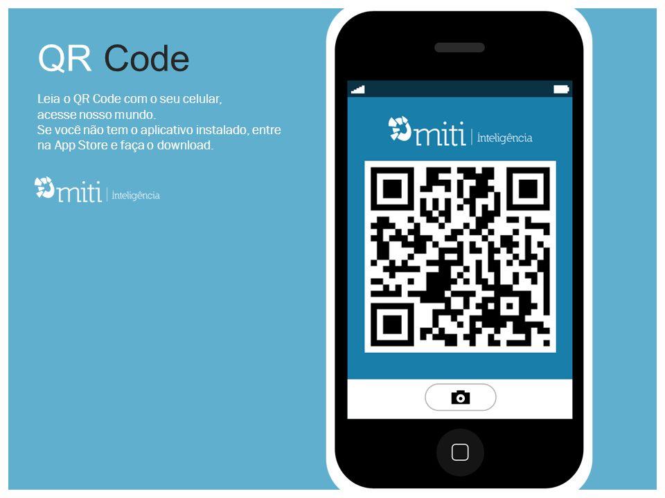 QR Code Leia o QR Code com o seu celular, acesse nosso mundo.