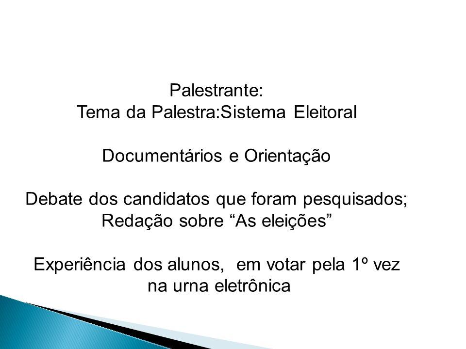 Tema da Palestra:Sistema Eleitoral Documentários e Orientação