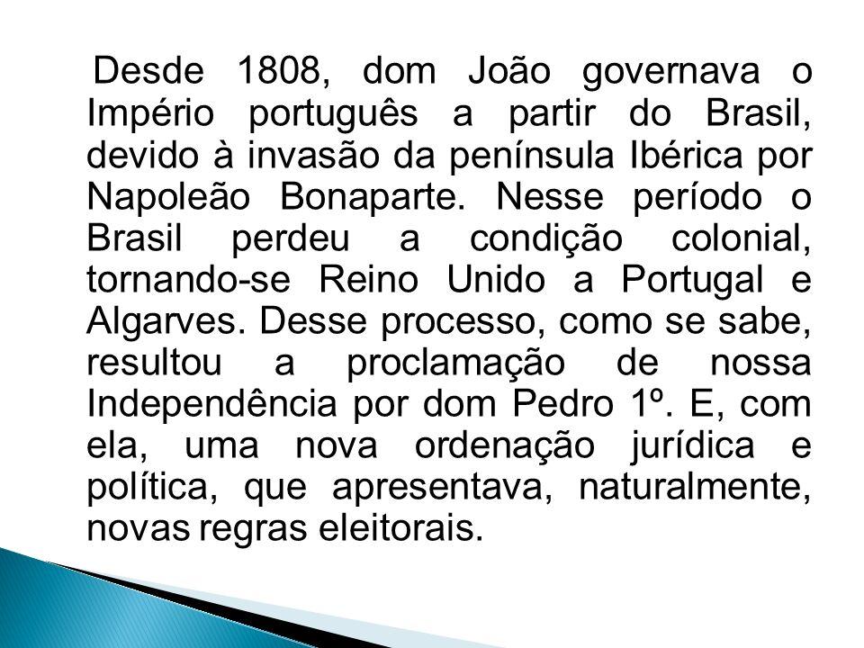 Desde 1808, dom João governava o Império português a partir do Brasil, devido à invasão da península Ibérica por Napoleão Bonaparte.