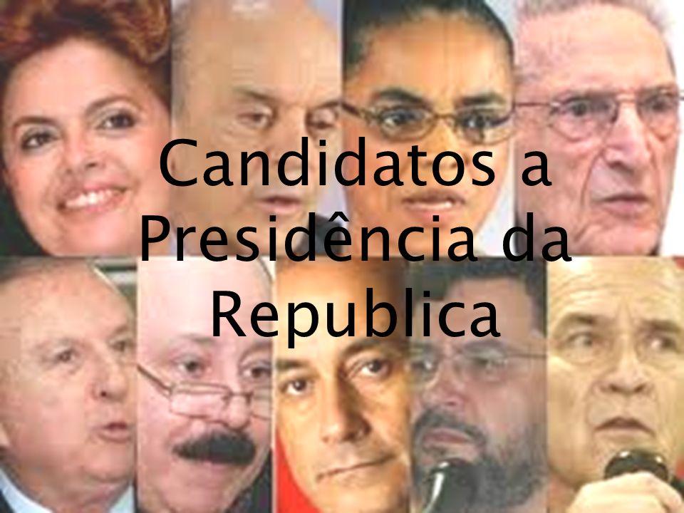 Candidatos a Presidência da Republica